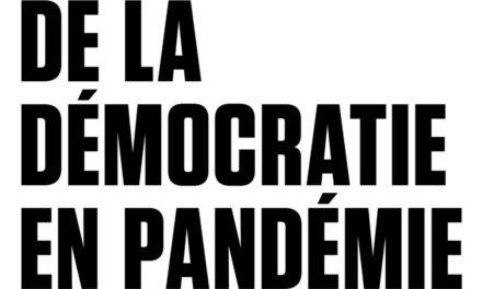 [Vidéo] A propos « De la démocratie en Pandémie », par Barbara Stiegler